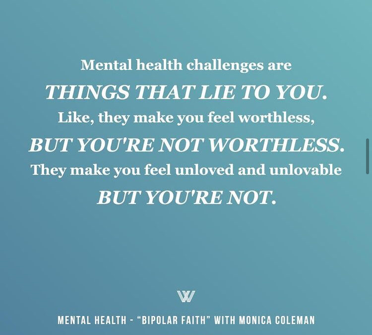 Mental Health Challenges are Things that Lie to You